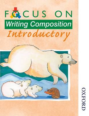 Focus on Writing Composition - Introductory by Louis Fidge