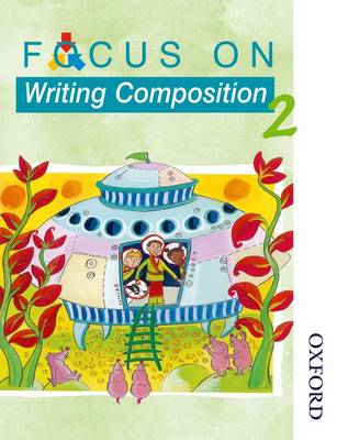 Focus on Writing Composition - Pupil Book 2 by Ray Barker, Louis Fidge