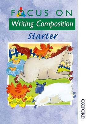 Focus on Writing Composition - Starter by Louis Fidge