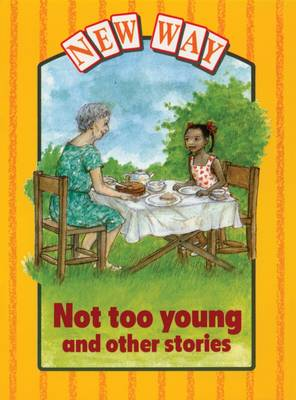 New Way Yellow Level Platform Book - Not Too Young and Other Stories by Griselda Gifford, Jill Kent