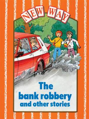 New Way Orange Level Core Book - The Bank Robbery and Other Stories by