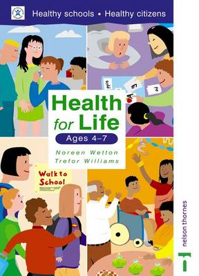 Health for Life - Ages 4-7 by Noreen Wetton, Trefor Williams