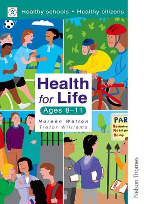 Health for Life - Ages 8-11 by Noreen Wetton, Trefor Williams
