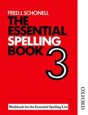 The Essential Spelling Book 3 - Workbook by Fred J. Schonell