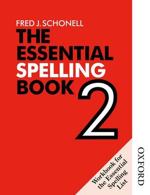 The Essential Spelling Book 2 - Workbook by Fred J. Schonell