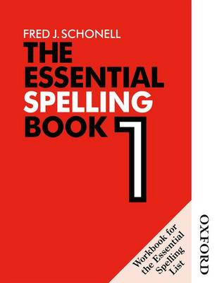 The Essential Spelling Book 1 - Workbook by Fred J. Schonell