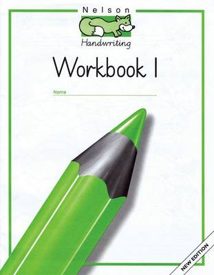 Nelson Handwriting Workbook 1 by