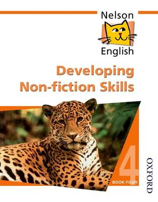 Nelson English - Book 4 Developing Non-Fiction Skills by John Jackman, Wendy Wren