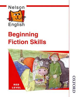 Nelson English - Red Level Beginning Fiction Skills by Wendy Wren, John Jackman, etc.