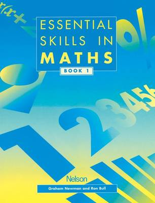Essential Skills in Maths - Students' Book 1 by Graham Newman, Ron Bull