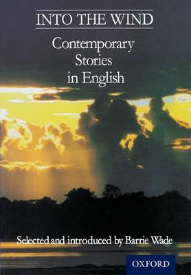 Into the Wind Contemporary Stories in English by Barrie Wade