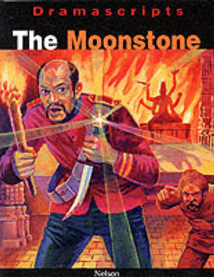Dramascripts - The Moonstone by Wilkie Collins, Michael Theodorou