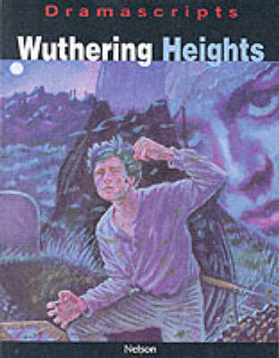 Wuthering Heights The Play by Emily Bronte, Kevin Brown