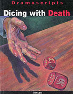 Dramascripts - Dicing with Death by John O'Connor