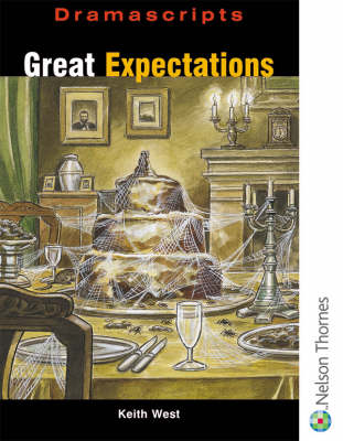 Great Expectations a Play Based on the Book by Charles Dickens by Charles Dickens, Keith West