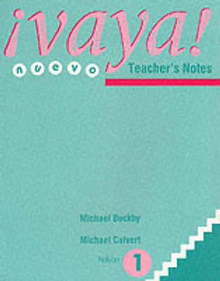Vaya! Nuevo Teacher's notes by Michael Buckby, Mike Calvert