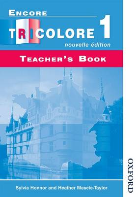 Encore Tricolore Nouvelle 1 Teacher's Book by Sylvia Honnor, Heather Mascie-Taylor