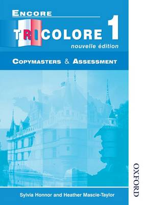 Encore Tricolore Nouvelle 1 Copymasters and Assessment by Sylvia Honnor, Heather Mascie-Taylor