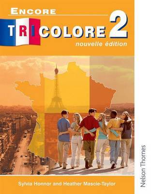 Encore Tricolore Nouvelle 2 Student Book by Sylvia Honnor, Heather Mascie-Taylor