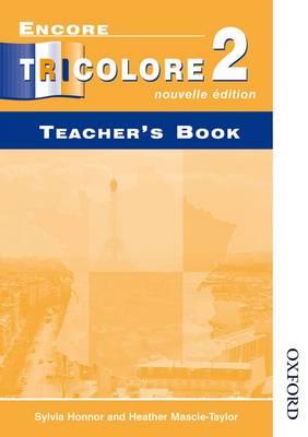 Encore Tricolore Nouvelle 2 Teacher's Book by Sylvia Honnor, Heather Mascie-Taylor