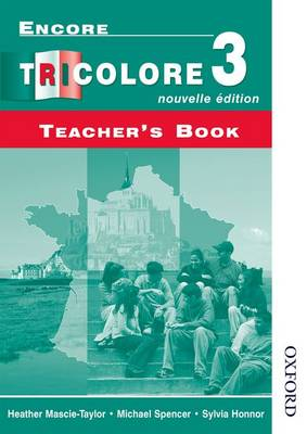 Encore Tricolore Nouvelle 3 Teacher's Book by Sylvia Honnor, Michael Spencer, Heather Mascie-Taylor