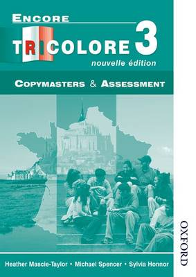 Encore Tricolore Nouvelle 3 Copymasters and Assessment by Sylvia Honnor, Heather Mascie-Taylor, Michael Spencer