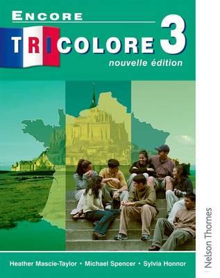 Encore Tricolore Nouvelle 3 Student Book by Sylvia Honnor, Michael Spencer, Heather Mascie-Taylor