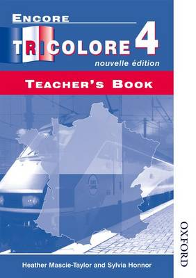 Encore Tricolore Nouvelle 4 Teacher's Book by Sylvia Honnor, Heather Mascie-Taylor