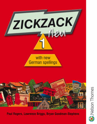 Zickzack Neu Student Book with New German Spellings by Paul Rogers, Lol Briggs, Bryan Goodman-Stephens, Harald Seeger