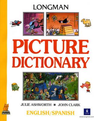 Longman Picture Dictionary English - Spanish by Julie Ashworth, John Clark