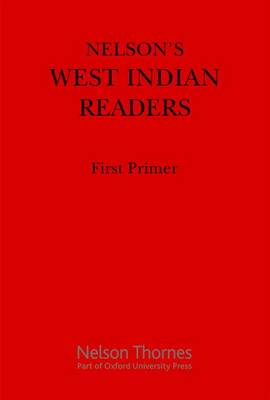 Nelson's West Indian Readers First Primer by J. O. Cutteridge