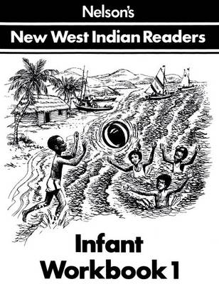 New West Indian Readers - Infant Workbook 1 by Clive Borely, Gordon Bell, Undine Giuseppi