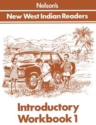 New West Indian Readers - Introductory Workbook 1 by Gordon Bell, Clive Borely, Undine Giuseppi