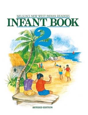 New West Indian Readers - Infant Book 2 by Clive Borely, Gordon Bell, Undine Giuseppi