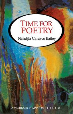 Time for Poetry A Workshop Approach for CXC by Nahdjla Carasco Bailey