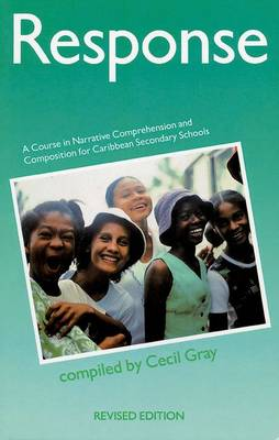 Response A Course in Narrative Comprehension and Composition For Caribbean Secondary Schools by Cecil Gray