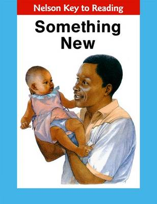 Key to Reading - Something New by Bertilla Jean-Baptiste, St. Leonie Juste