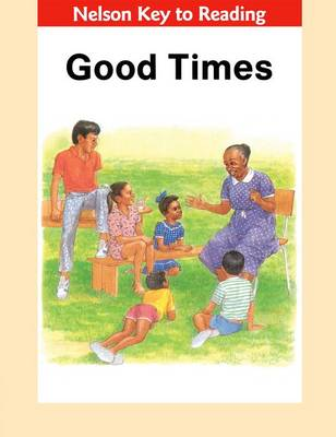 Key to Reading - Good Times by Bertilla Jean-Baptiste, St. Leonie Juste