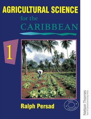 Agricultural Science for the Caribbean - 1 by Ralph Persad