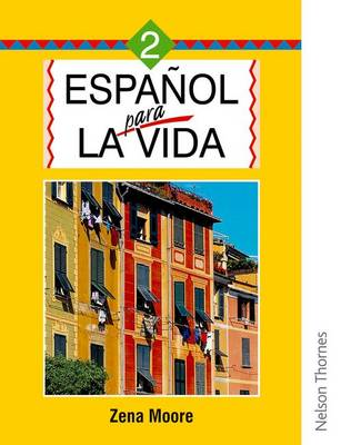 Espanol Para la Vida 2 by Zena Moore, Gloria Rondon-Velez, Miriam Fletcher