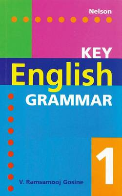 Key English Grammar - 1 by V.Ramsamooj Gosine