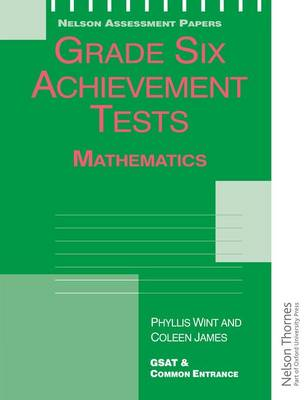 Grade Six Achievement Tests Mathematics by Coleen James, Phyllis Wint