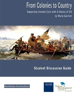 From Colonies to Country Supporting Common Core with a History of US (Student Discussion Guide) by Maria Garriott