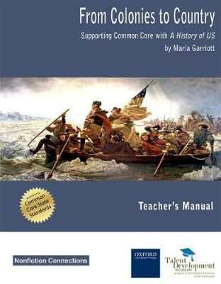 From Colonies to Country Supporting Common Core with a History of US (Teacher's Manual) by Maria Garriott