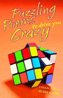 Puzzling Poems To Drive You Crazy by Susie Gibbs