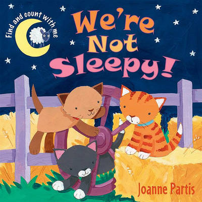 We're Not Sleepy! by Joanne Partis