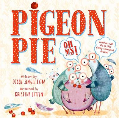 Pigeon Pie, Oh My! by Debbie Singleton