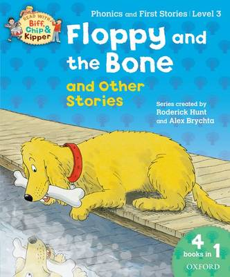 Oxford Reading Tree Read With Biff, Chip, and Kipper: Floppy and the Bone and Other Stories (Level 3) by Roderick Hunt, Ms Cynthia Rider