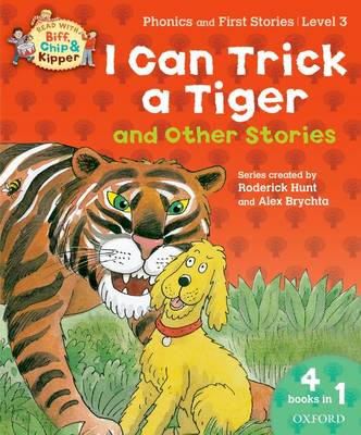 Oxford Reading Tree Read with Biff, Chip, and Kipper: I Can Trick a Tiger and Other Stories (level 3) by Roderick Hunt, Ms Cynthia Rider