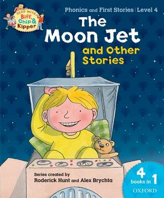 Oxford Reading Tree Read with Biff, Chip, and Kipper: The Moon Jet and Other Stories (level 4) by Roderick Hunt, Ms Cynthia Rider